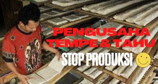 Pengusaha Tahu dan Tempe Stop Produksi